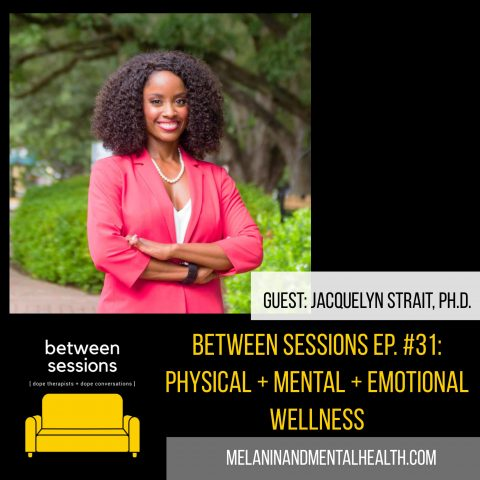 Session 31: Physical + Mental + Emotional Wellness