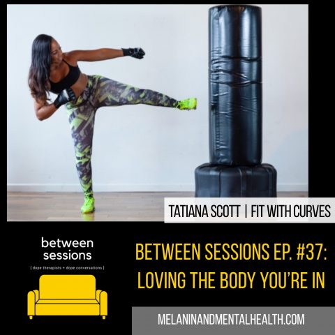 Session 37: Loving the Body You are In