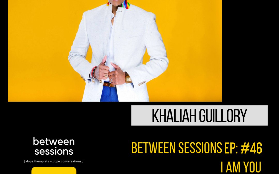 Session 46: I AM YOU with Khaliah Guillory