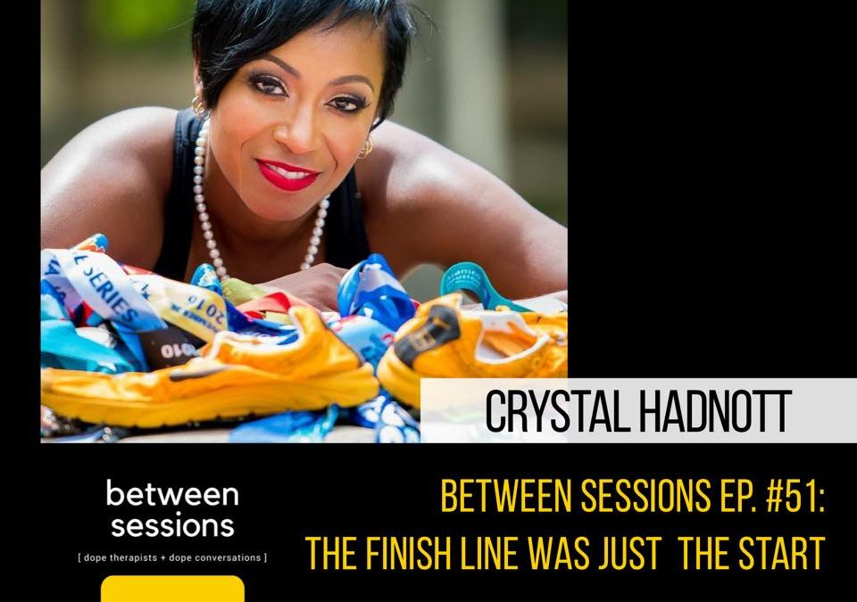 Session 51: The Finish Line Was Just the Start with Crystal Hadnott of Synergy Total Holistic Health & Wellness