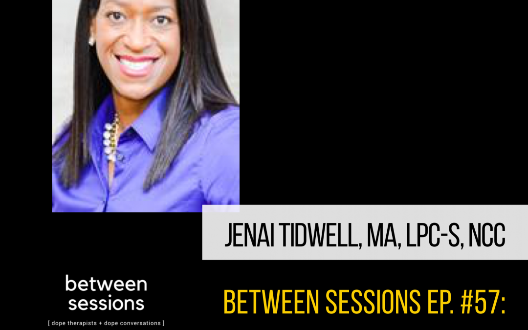 Session 56: Holistic Mental Health with Jenai Tidwell