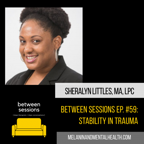 Session 58: Stability in Trauma with Sheralyn Littles