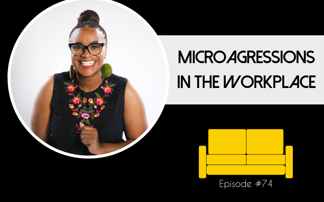 Session 74: Microaggressions in the Workplace