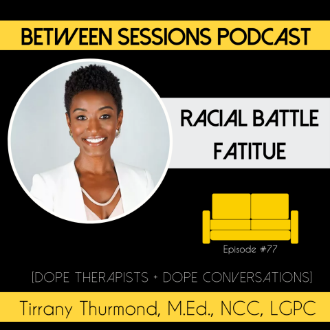 Session 77: Racial Battle Fatigue