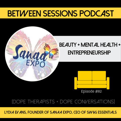Session 82: Beauty + Mental Health + Entrepreneurship