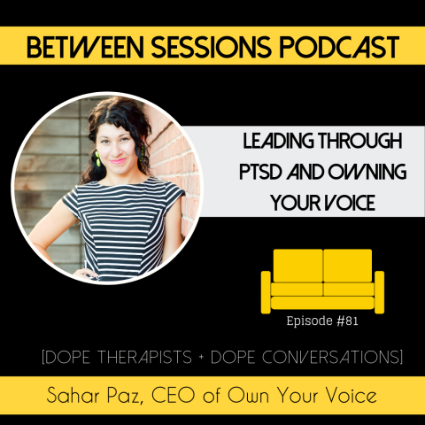 Session 81: Leading Through PTSD and Owning Your Voice