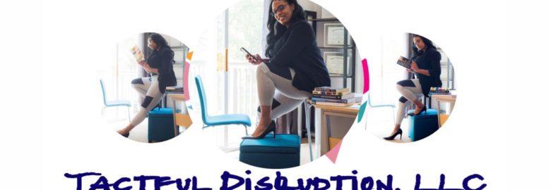 Tactful Disruption, LLC