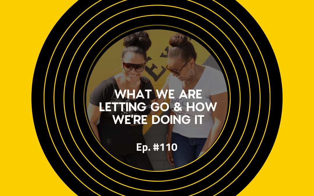 Session 110: What Are We Letting Go?