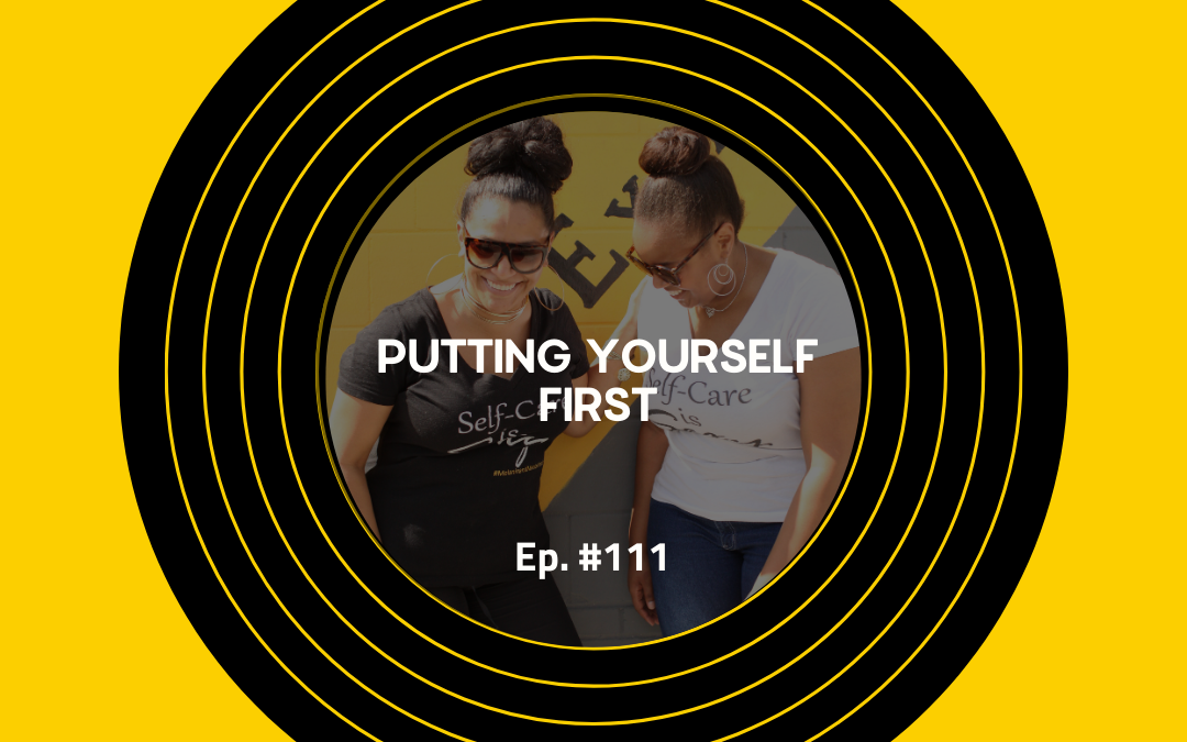 Session 111: Putting Yourself 1st