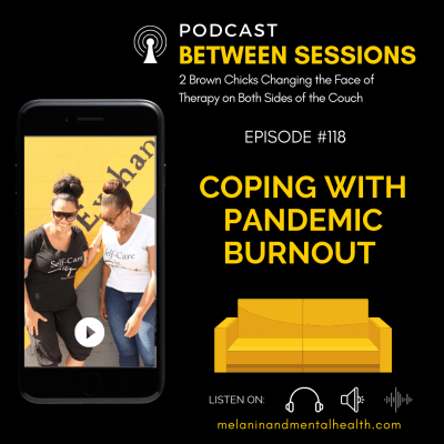 Session 118: Coping with Pandemic Burnout